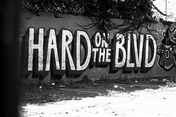 hard on the blvd, graffiti, art, los angeles, LA